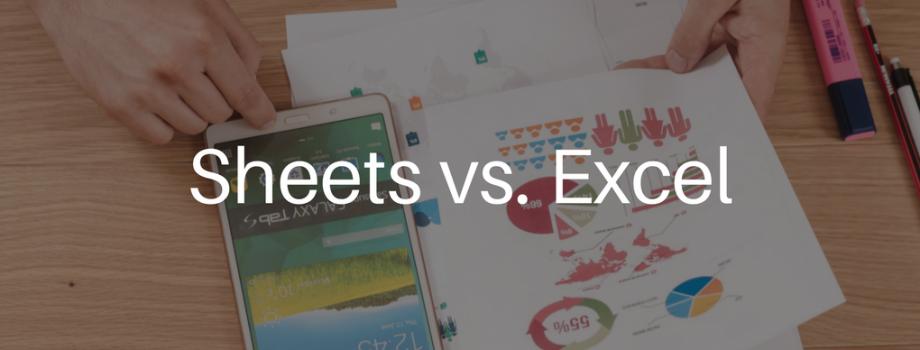 Sheets vs. Excel